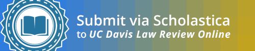 Submit to UC Davis Law Review Online